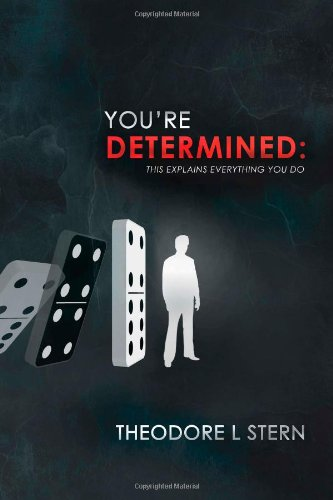 9780615820019: You're Determined: This Explains Everything You Do