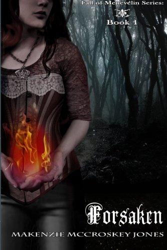 Forsaken (Fall of Menevilen) (Volume 1): MaKenzie McCroskey Jones