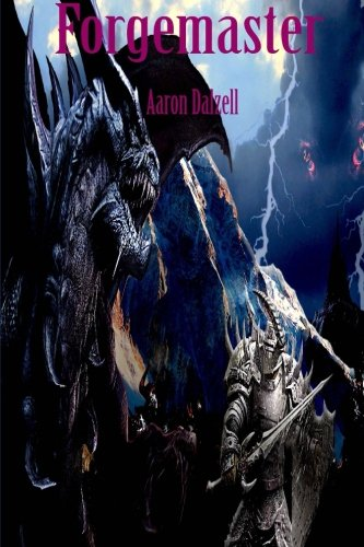 9780615821436: Forgemaster: Hernan, the Forgemaster, journeys across the fantastic world of Aura to find a sacred legend...but other forces are at work, and a new destiny is born...