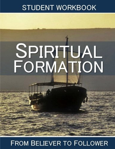 9780615821498: Spiritual Formation: Student Workbook: From Believer to Follower