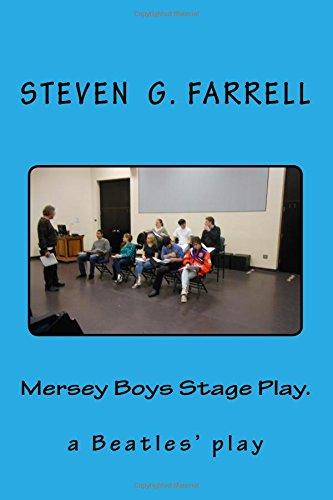 Mersey Boys Stage Play: Beatles Play: Steven G. Farrell