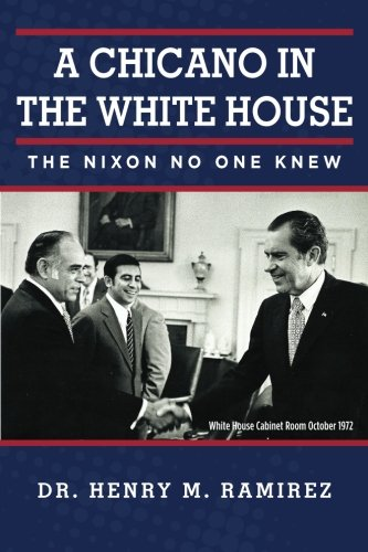 9780615821931: A Chicano in the White House: The Nixon No One Knew