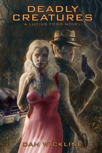 9780615822310: Deadly Creatures: A Lucius Fogg Novel (Volume 1)