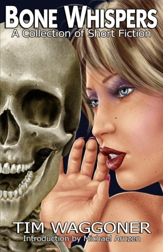 9780615822327: Bone Whispers: A Collection of Short Fiction