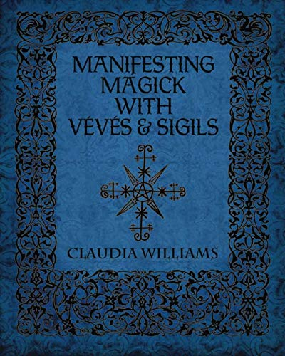 Manifesting Magick With Veves and Sigils: Williams, Claudia