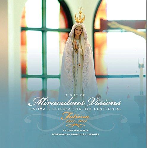 A GIFT OF MIRACULOUS VISIONS: Fatima~Celebrating Her: Joan Tarca Alix