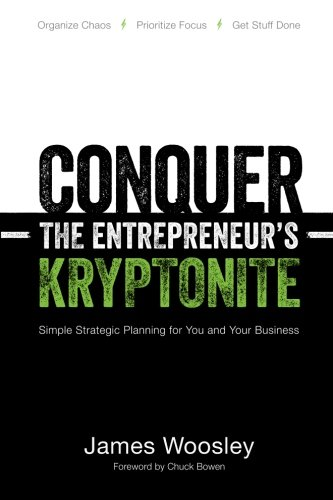 9780615822907: Conquer the Entrepreneur's Kryptonite: Simple Strategic Planning for You and Your Business