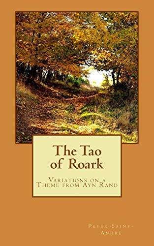 9780615822952: The Tao of Roark: Variations on a Theme from Ayn Rand