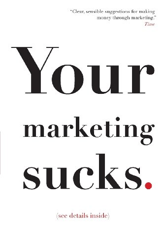 9780615823331: Your Marketing Sucks: (see details inside)
