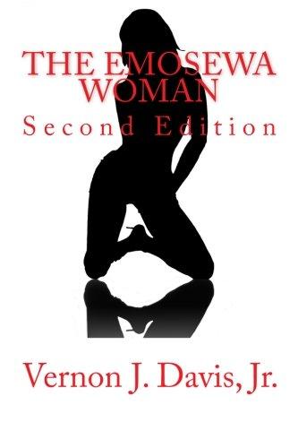 The Emosewa Woman: Second Edition: Vernon J Davis Jr.