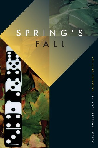 9780615825106: Spring's Fall: Autumn Numbers, Book I (Volume 1)