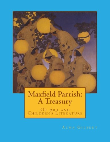 9780615825922: Maxfield Parrish: A Treasury: Of Art and Children's Literature
