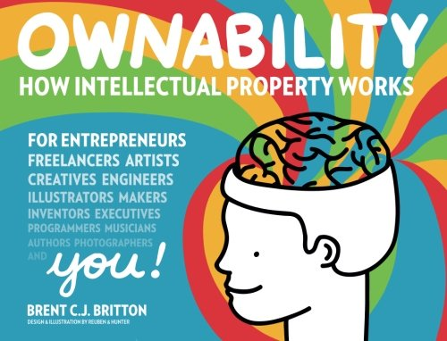 9780615825953: Ownability: How Intellectual Property Works