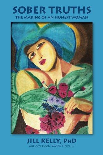 9780615826011: Sober Truths: The Making of an Honest Woman