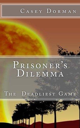 9780615826844: Prisoner's Dilemma: The Deadliest Game