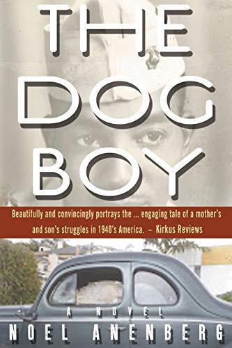 The Dog Boy (Paperback): Noel Anenberg