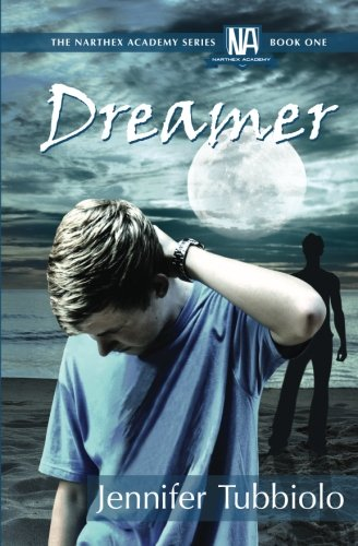 9780615827599: Dreamer: The Narthex Academy Series Book 1 (Volume 1)