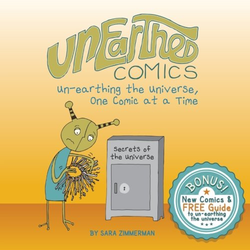 9780615827858: Unearthed Comics: Un-earthing the Universe, One Comic at a Time