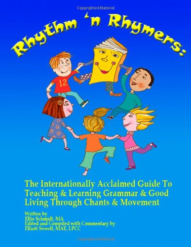 9780615828206: Rhythm 'N Rhymers: The Internationally Acclaimed Guide To Teaching & Learning Grammar & Good Living Through Chants and Movement