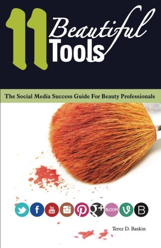 9780615828732: 11 Beautiful Tools: The Social Media Success Guide for Beauty Professionals