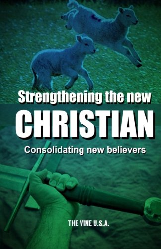 9780615828794: Strengthening the New Christian: Consolidating New Believers