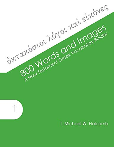 9780615828831: 800 Words and Images: A New Testament Greek Vocabulary Builder (AGROS)