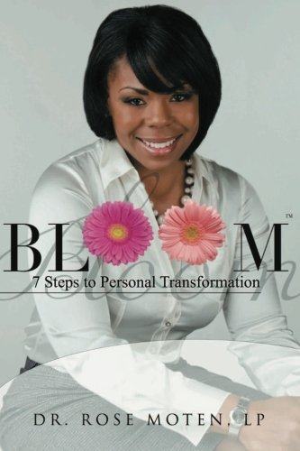 9780615829180: BLOOM: 7 Steps to Personal Transformation: BLOOM: 7 Steps to Personal Transformation