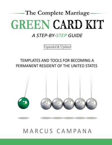 The Complete Marriage Green Card Kit: A Step-By-Step Guide With Templates and Tools to Becoming a ...