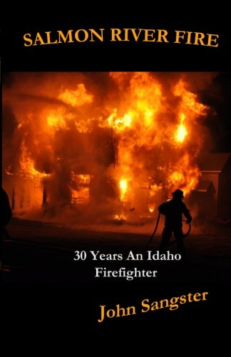 9780615830261: Salmon River Fire: 30 Years An Idaho Firefighter
