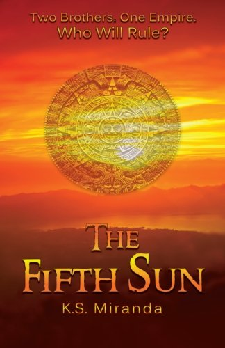 The Fifth Sun: Miranda, K. S.