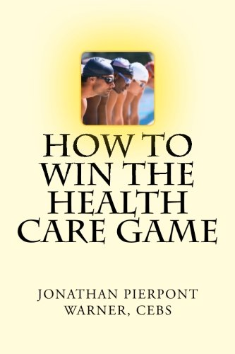 9780615832364: How To Win The Health Care Game