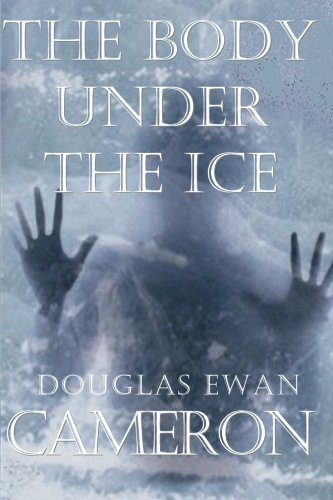 9780615832487: The Body Under the Ice