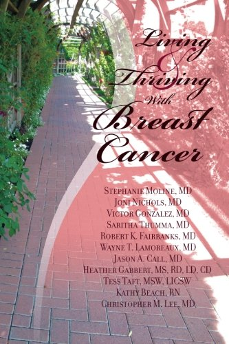 Living And Thriving With Breast Cancer (Living: Stephanie Moline MD,