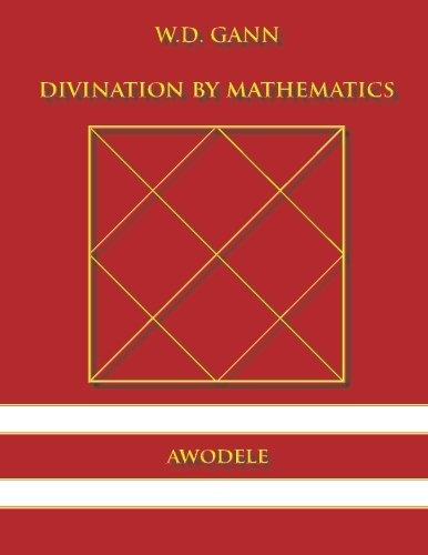 9780615833439: W.D. Gann: Divination By Mathematics