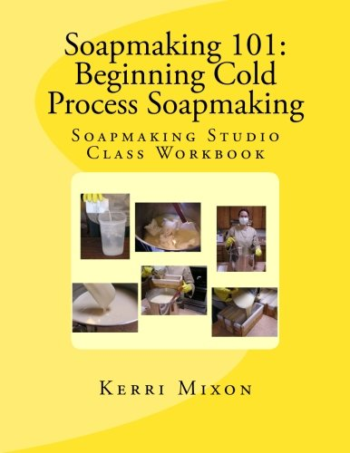 9780615833941: Soapmaking 101: Beginning Cold Process Soapmaking
