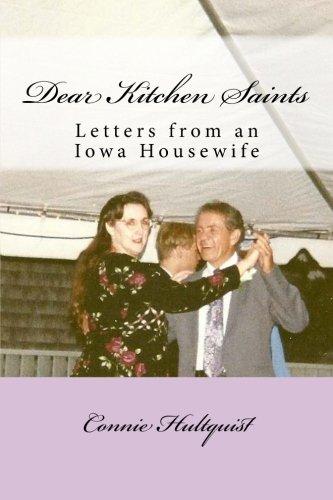 9780615834153: Dear Kitchen Saints: Letters From An Iowa Housewife