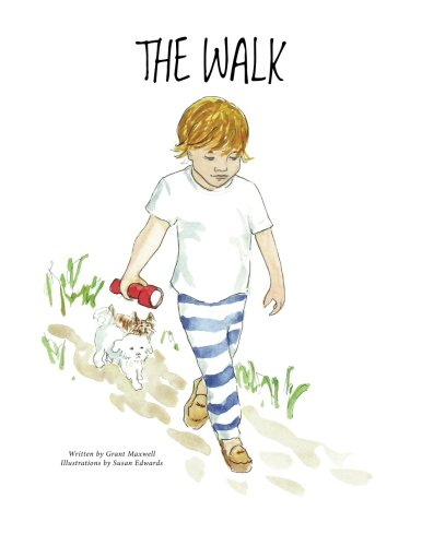 The Walk A Book to Help Children Fall Asleep and Have Sweet Dreams: Grant Maxwell