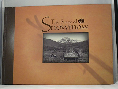The Story of Snowmass: Anderson, Paul and Catherine Lutz and Britta Gustafson. With special Thanks ...