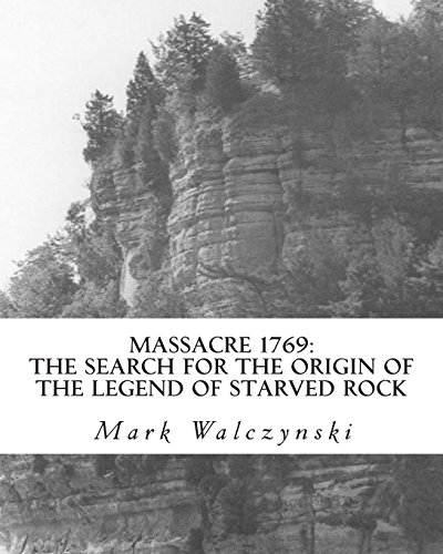 9780615834672: Massacre 1769: The Search for the Origin of the Legend of Starved Rock (William L. Potter Publication Series) (Volume 10)