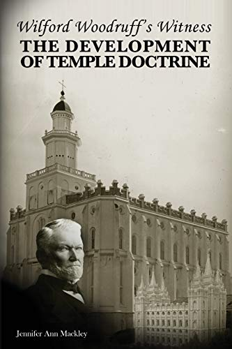 9780615835327: Wilford Woodruff's Witness: The Development of Temple Doctrine