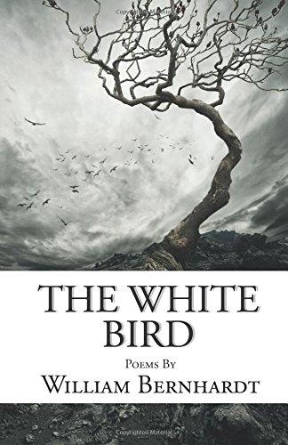 "The White Bird "" Signed "": Bernhardt, William"