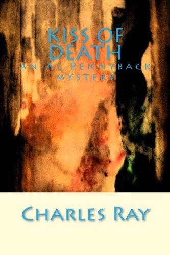 9780615835556: Kiss of Death: an Al Pennyback mystery