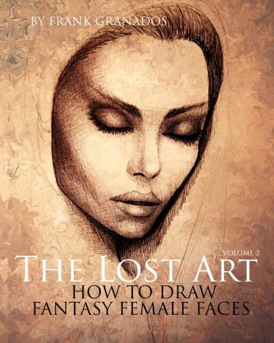 9780615835594: The Lost Art: Volume 2 How to Draw Fantasy Female Faces