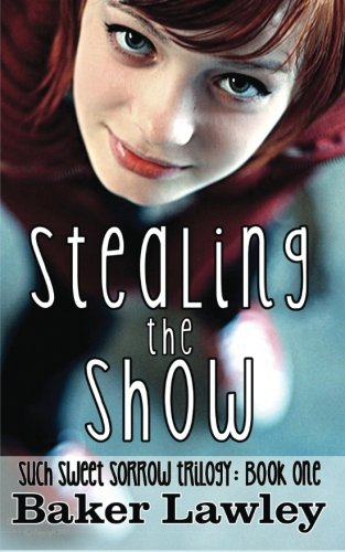 9780615835747: Stealing the Show: Book One of the Such Sweet Sorrow Trilogy (Volume 1)