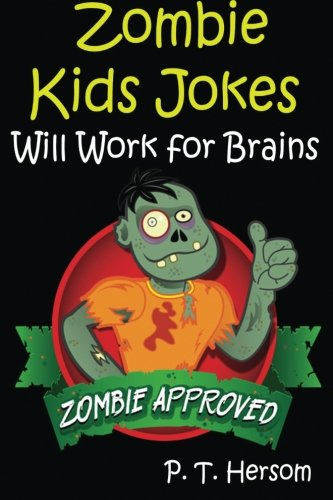 9780615836331: Zombie Kids Jokes: Will Work for Brains: Zombie Approved Hilarious Jokes for Kids Age 6-10 (Volume 1)