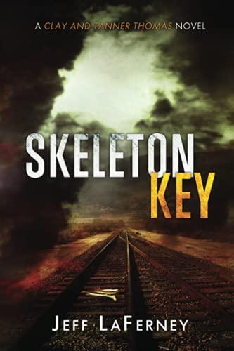 9780615836478: Skeleton Key (Clay and Tanner Thomas series)