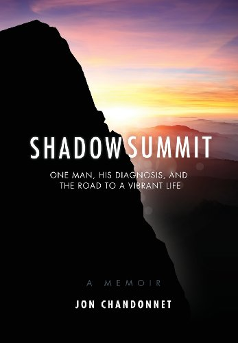 9780615836560: Shadow Summit: One Man, His Diagnosis, and the Road to a Vibrant Life