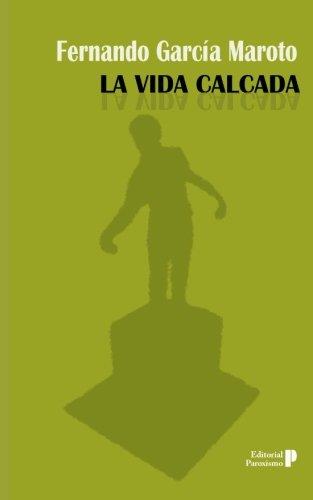 9780615836782: La vida calcada (Colección el Otro Lado)