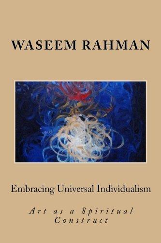9780615837413: Embracing Universal Individualism: Art as a Spiritual Construct