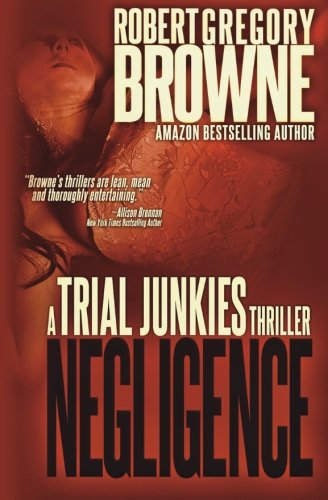 9780615838069: Negligence (A Trial Junkies Thriller) (Volume 2)